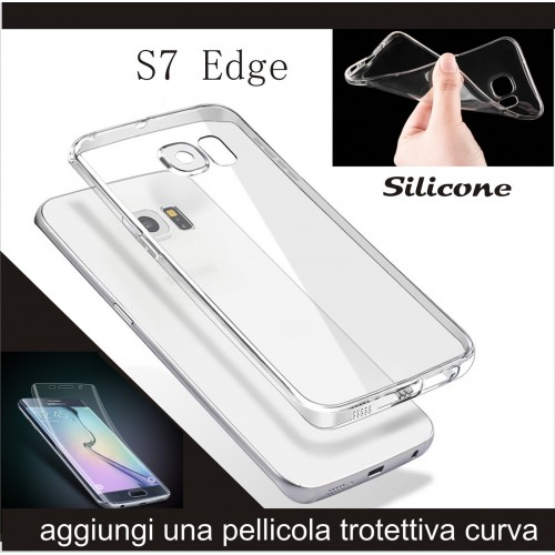 Custodia Cover case silicone tpu molle 0.4 mm per Samsung Galaxy S7 Edge + film