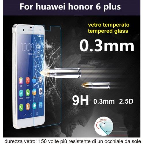 PELLICOLA VETRO TEMPERATO tempered glass per HUAWEI Honor 6 Plus 9H 2.5D 0.3 mm
