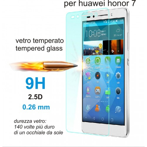 PELLICOLA VETRO TEMPERATO tempered glass per HUAWEI Honor 7 9H 2.5D 0.26 MM