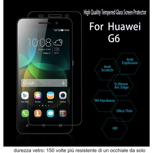 PELLICOLA VETRO TEMPERATO tempered glass per HUAWEI ascend G6 - 9H 2.5D 0.3 MM