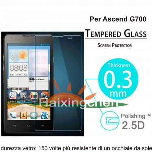 PELLICOLA VETRO TEMPERATO tempered glass per HUAWEI ascend G700 9H 2.5D 0.3 MM