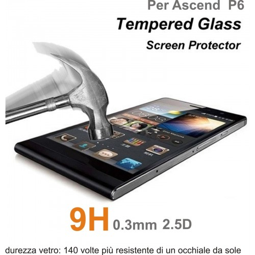 PELLICOLA VETRO TEMPERATO tempered glass per HUAWEI ascend P6 9H 2.5D 0.3MM