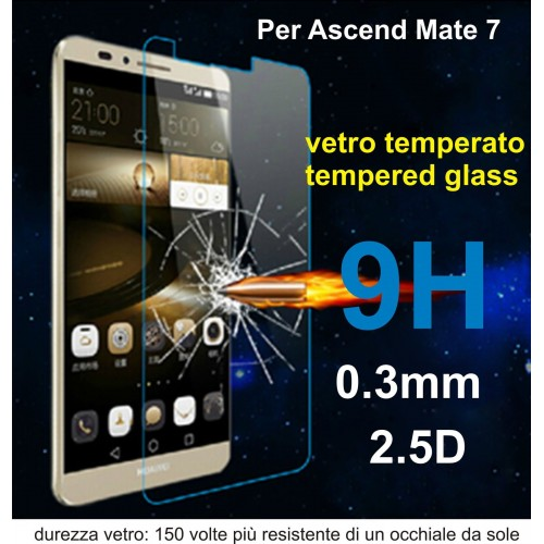 PELLICOLA VETRO TEMPERATO tempered glass per HUAWEI ascend mate 7 9H 2.5D 0.3MM