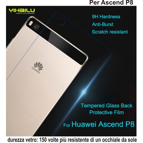 PELLICOLA retro/back VETRO TEMPERATO tempered glass per HUAWEI Ascend P8  9H
