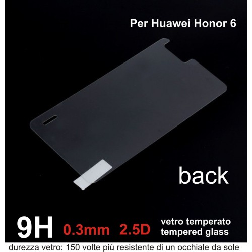 PELLICOLA retro/back VETRO TEMPERATO  tempered glass per HUAWEI Honor 6 - 9H