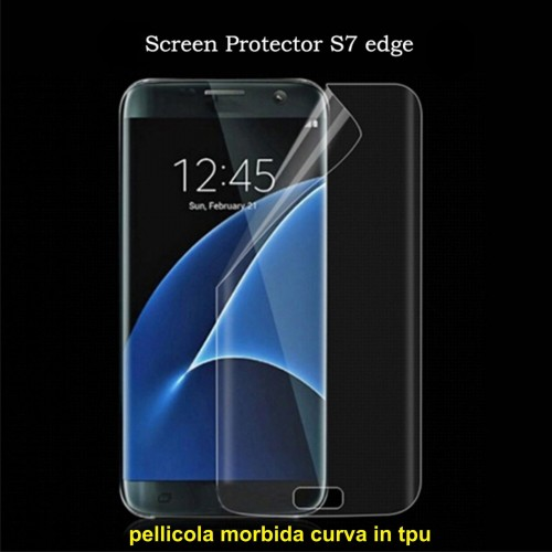 pellicola curva tpu Curved Film Full Cover Screen Samsung Galaxy S7 Edge