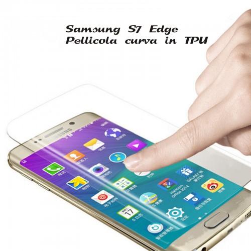 pellicola curva tpu Curved Film Full Cover Screen Samsung Galaxy S7 Edge